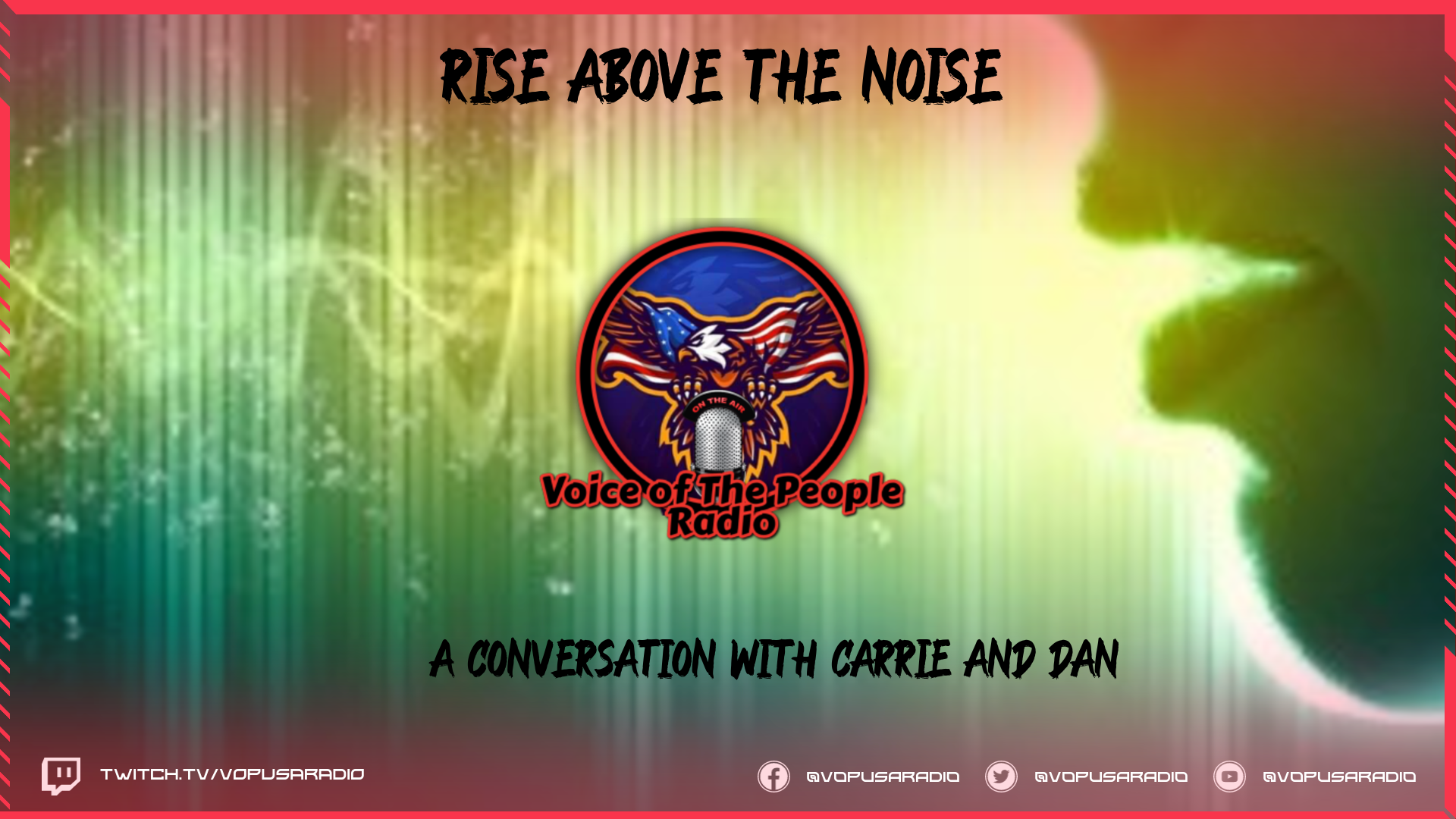 Rise Above the Noise: A Conversation with Carrie and Dan